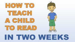 How To Teach A Child To Read – In Two Weeks