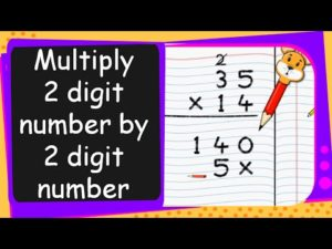 Maths – Multiply Two Digit Number by a Two Digit Number – English