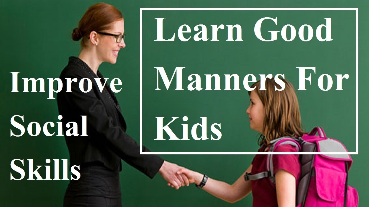 Learn Good Manners For Kids – Improve Social Skills In Children – Little Manners – Behave Properly