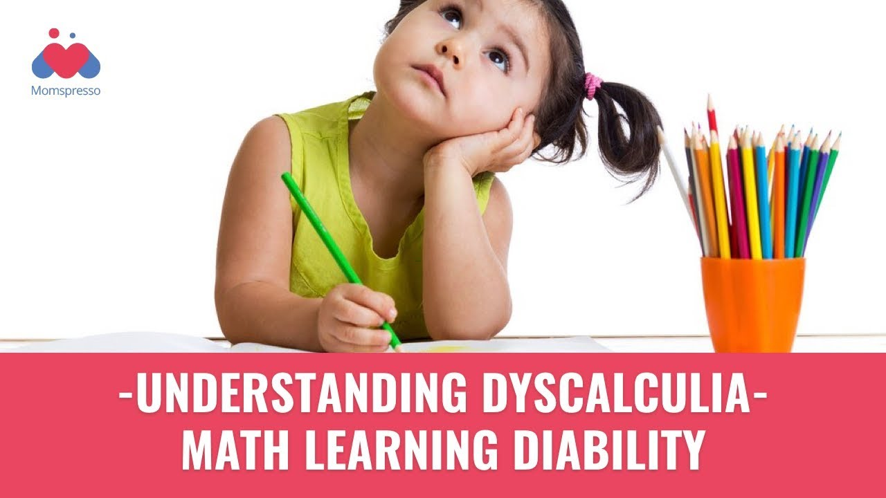 Understanding Dyscalculia: Math Learning Disability – Child Growth